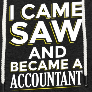 I CAME SAW AND BECAME A ACCOUNTANT - Light Unisex Sweatshirt Hoodie