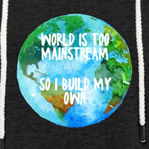 Hipster: World is too mainstream so i build my own - Light Unisex Sweatshirt Hoodie