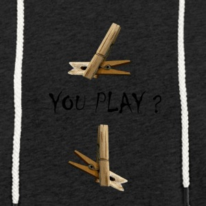 You play - Light Unisex Sweatshirt Hoodie