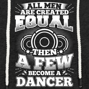 Funny Dance Dancing Shirt All Men Equal - Light Unisex Sweatshirt Hoodie