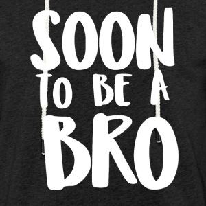 Soon to be a Bro - Light Unisex Sweatshirt Hoodie