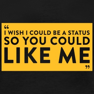 I Wish I Could Be A Status So You Could Like Me - Women's Organic Longsleeve