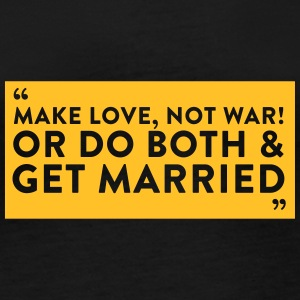 Make Love, Not War! Or Do Both & Get Married. - Women's Organic Longsleeve