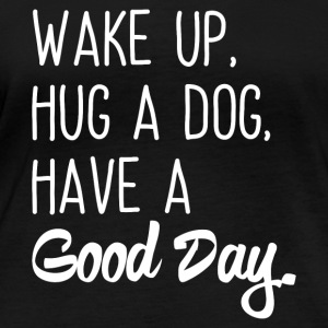 Wake up, hug a dog, have a good day - Women's Organic Longsleeve Shirt by Stanley & Stella