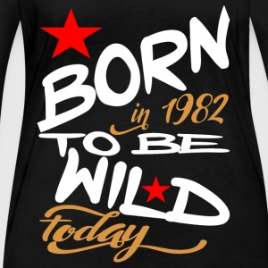 Born in 1982 to be Wild Today - Women's Organic Longsleeve Shirt by Stanley & Stella