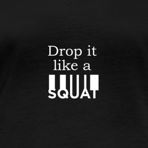 Drop It Like A Squat - Women's Organic Longsleeve