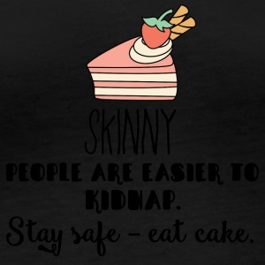 Cake: Skinny People Are Easier To Kidnap. Stay - Women's Organic Longsleeve Shirt by Stanley & Stella