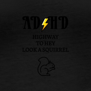 ADHD Highway to hey se et ekorn - Langarmet øko-T-skjorte for kvinner