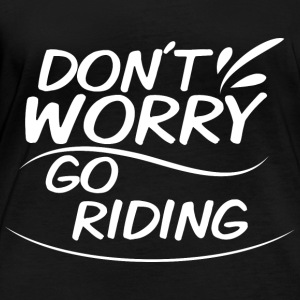 Don't Worry - go riding - Women's Organic Longsleeve Shirt by Stanley & Stella