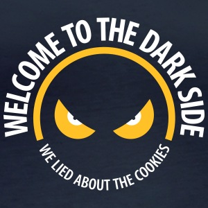 Welcome To The Dark Side,We Lied About The Cookies - Women's Organic Longsleeve