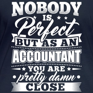 Funny Accounting Accountant Shirt Nobody Perfect - Women's Organic Longsleeve Shirt by Stanley & Stella