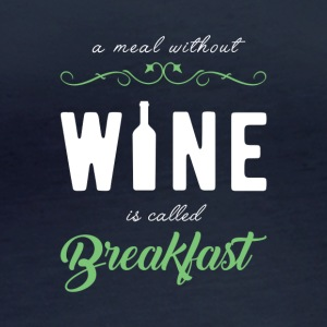 A meal without wine is called breakfast! - Women's Organic Longsleeve Shirt by Stanley & Stella