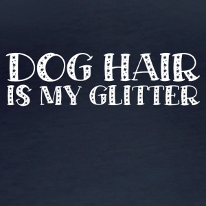 DOG HAIR IS MY GLITTER - Women's Organic Longsleeve
