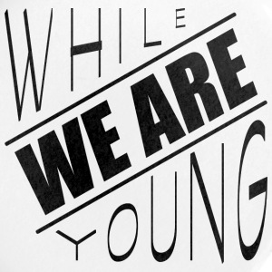 While we are young - Buttons large 56 mm