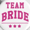 Team Bride - Wedding - Buttons middel 32 mm