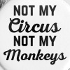 Not My Circus Funny Quote - Buttons klein 25 mm