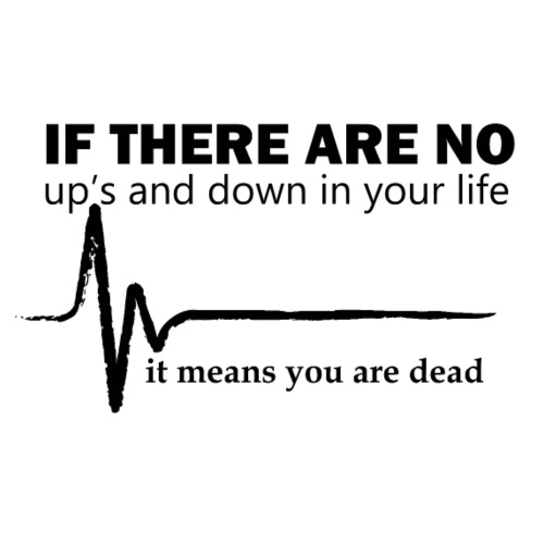 If There Is No Ups And Downs In Your Life Quotes Small Buttons