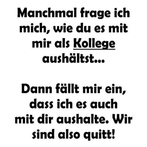 Lustiger Spruch Fur Kollegen Bei Der Arbeit Buttons Klein Spreadshirt