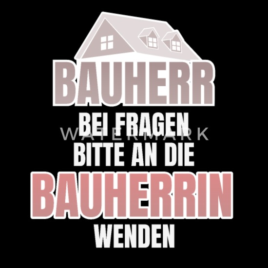 Bauherr Spruch Lustig Ehe Richtfest Geschenk Frauen Schwangerschafts T Shirt Schwarz