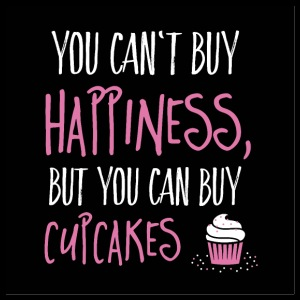 Can not buy happiness, but cupcakes