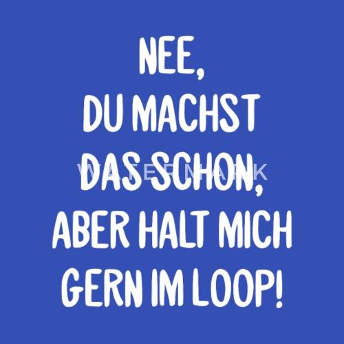 Lustiger Buro Spruch Loop Office Phrase Geschenk Schurze Spreadshirt
