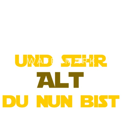 Geburtstag Du Hast Sehr Alt Du Nun Bist W Schurze Spreadshirt
