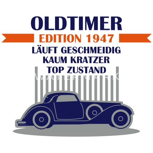 Geburtstag Oldtimer Edition Jahrgang 1947 Von Rodriges Spreadshirt