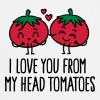 I love you from my head tomatoes - Kokkeforkle