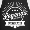 legends are born march March birthday - Cooking Apron
