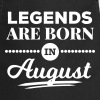 legends are born in august birthday saying - Cooking Apron