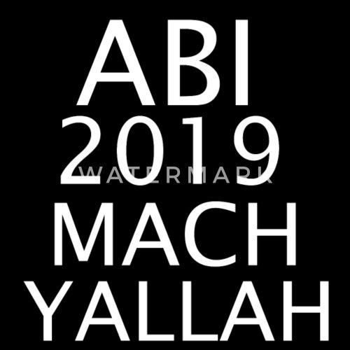 Abi 2019 Mach Yallah Klasse Abschluss Abitur Schurze Spreadshirt