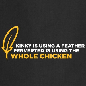 Feather Is Kinky, Whole Chicken Is Not. - Cooking Apron