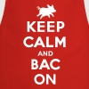 Keep calm and bacon - Kochschürze