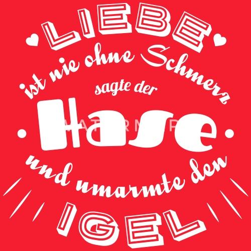 Liebe Schmerzen Hase Igel Spruch Sprüche Herzen By Hasenfarm