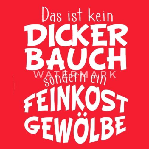 Dicker Bauch T Shirt Lustiges Spruche Shirt Schurze Spreadshirt