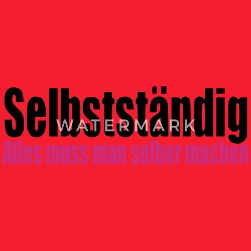 Selbststandig Arbeit Geschenk Geburtstag Chef Schurze Spreadshirt