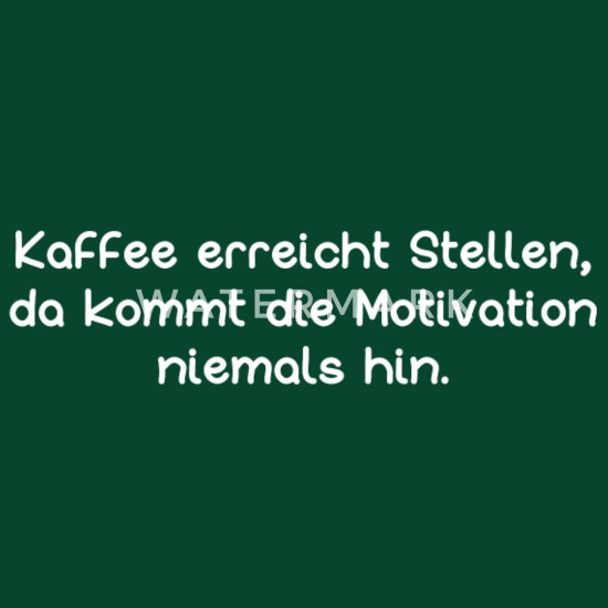 Kaffee Motivation Spruch Lustig Buro Schurze Spreadshirt
