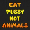 Eat Pussy Not Animals - Baseball Cap