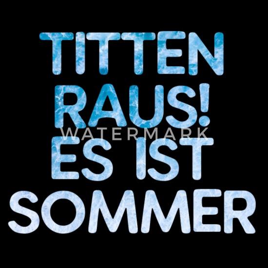 Titten sommer raus es ist Sommer raus,