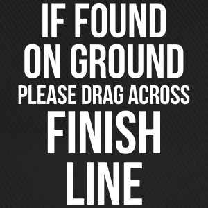 Drag Across Finish Line Funny Quote