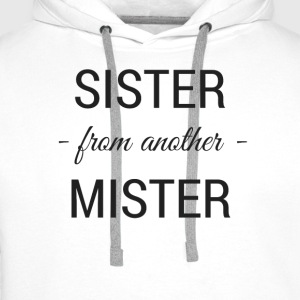 sister from another mister - Männer Premium Hoodie