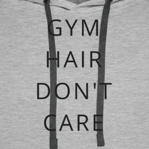 Gym hair do not care - Men's Premium Hoodie