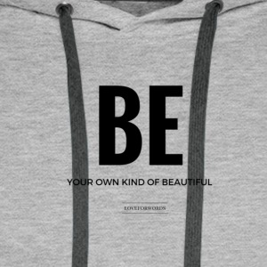 Be Your Own Kind Of Beautiful - Männer Premium Hoodie