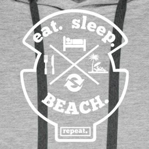 Eat Sleep Beach Gjenta Hobby Sport Shirt - Premium hettegenser for menn