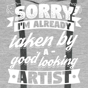 Arts Artist Sorry Already Taken Shirt - Men's Premium Hoodie
