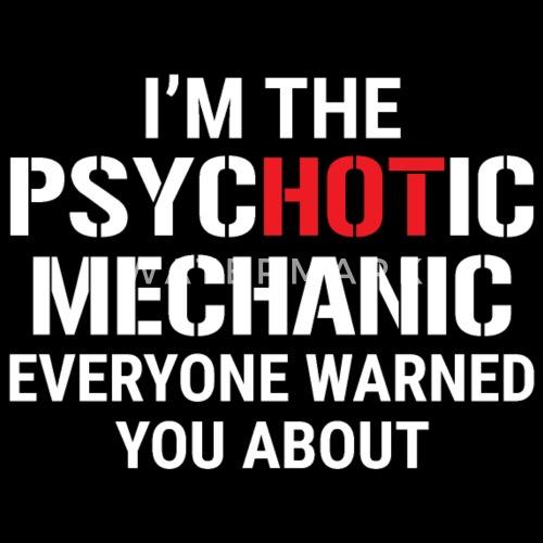 Je suis le mécanicien psychotique T shirt drôle de