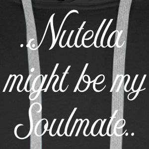 Nutela might be my soulmate - Männer Premium Hoodie