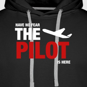 Have No Fear, The Pilot Is Here - Men's Premium Hoodie