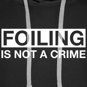 Foiling is not a Crime