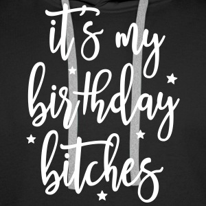 It's my Birthday Bitches